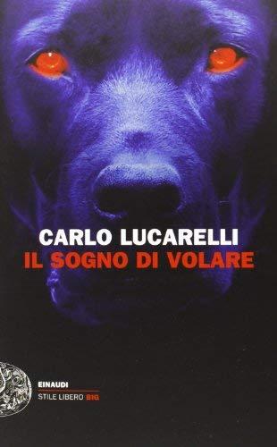 Rezension zu »Il sogno di volare« von Carlo Lucarelli