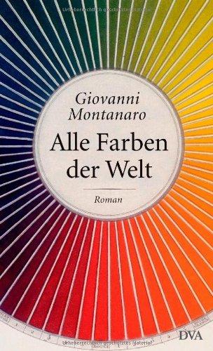 Rezension zu »Alle Farben der Welt« von Giovanni Montanaro