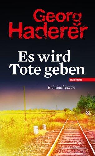 Rezension zu »Es wird Tote geben« von Georg Haderer