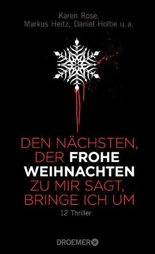 Rezension zu »Den Nächsten, der Frohe Weihnachten zu mir sagt, bringe ich um« von Johannes Engelke