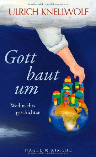 Rezension zu »Gott baut um« von Ulrich Knellwolf