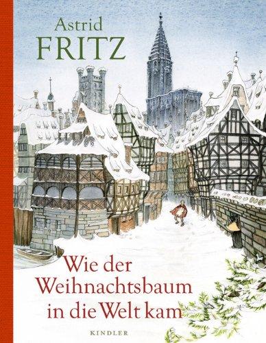 Rezension zu »Wie der Weihnachtsbaum in die Welt kam« von Astrid Fritz
