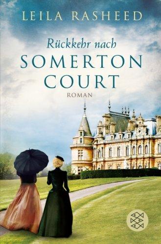 Rezension zu »Rückkehr nach Somerton Court« von Leila Rasheed