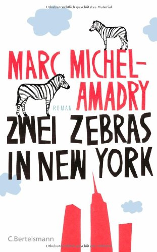 Marc Michel-Amadry: »Zwei Zebras in New York«