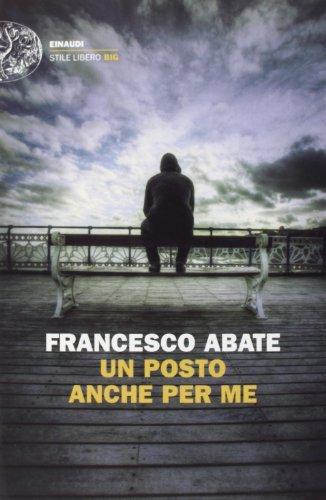 Rezension zu »Un posto anche per me« von Francesco Abate