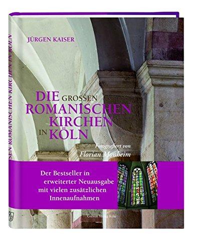 Rezension zu »Die großen romanischen Kirchen in Köln« von Jürgen Kaiser, Florian Monheim