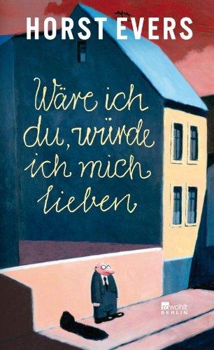 Rezension zu »Wäre ich du, würde ich mich lieben« von Horst Evers