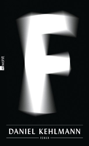 Rezension zu »F« von Daniel Kehlmann