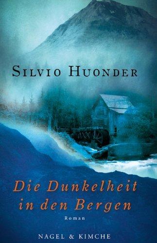 Rezension zu »Die Dunkelheit in den Bergen« von Silvio Huonder
