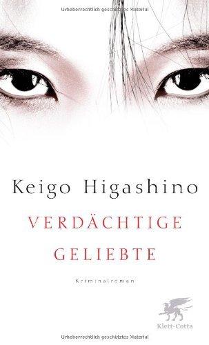 Rezension zu »Verdächtige Geliebte« von Keigo Higashino