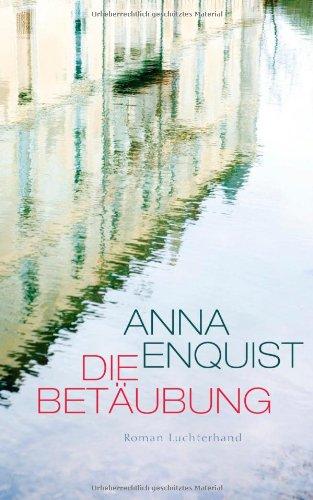 Rezension zu »Die Betäubung« von Anna Enquist