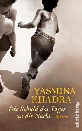 Leseeindruck zu »Die Schuld des Tages an die Nacht« von Yasmina Khadra