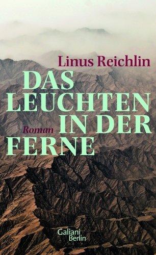 Rezension zu »Das Leuchten in der Ferne« von Linus Reichlin