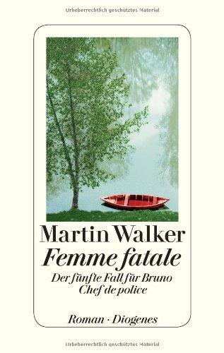 Rezension zu »Femme fatale: Der fünfte Fall für Bruno, Chef de Police« von Martin Walker