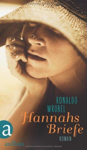 Rezension zu »Hannahs Briefe« von Ronaldo Wrobel