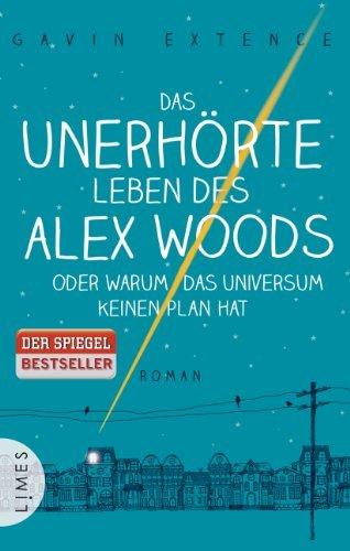 Rezension zu »Das unerhörte Leben des Alex Woods oder warum das Universum keinen Plan hat« von Gavin Extence