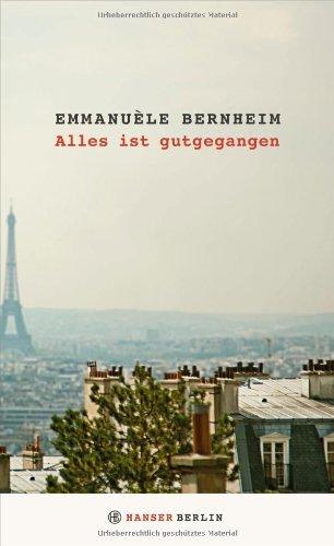 Rezension zu »Alles ist gutgegangen« von Emmanuèle Bernheim