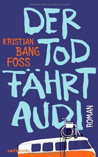 Rezension zu »Der Tod fährt Audi« von Kristian Bang Foss