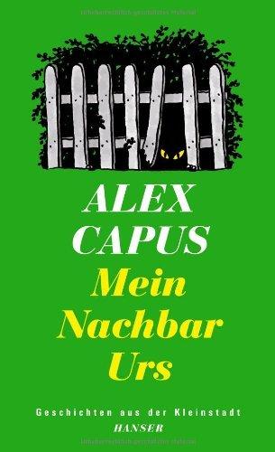 Rezension zu »Mein Nachbar Urs« von Alex Capus