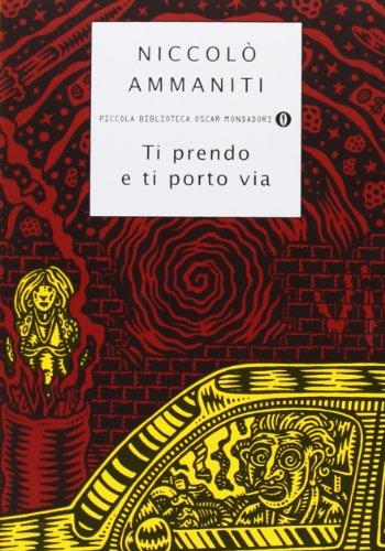 Niccolò Ammaniti: »Ti prendo e ti porto via« auf Bücher Rezensionen