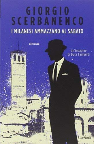 Giorgio Scerbanenco: »I milanesi ammazzano al sabato« auf Bücher Rezensionen