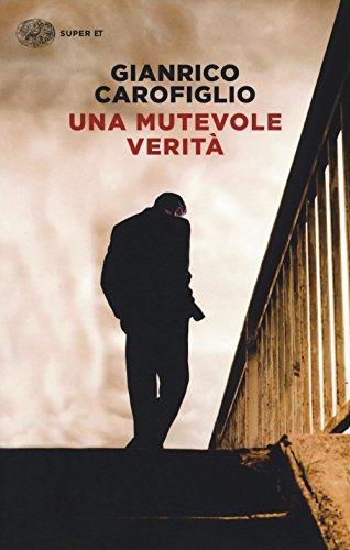 Rezension zu »Una mutevole verità« von Gianrico Carofiglio