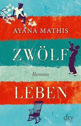 Rezension zu »Zwölf Leben« von Ayana Mathis