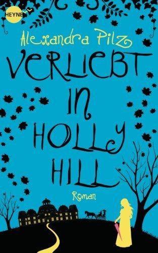 Rezension zu »Verliebt in Hollyhill« von Alexandra Pilz