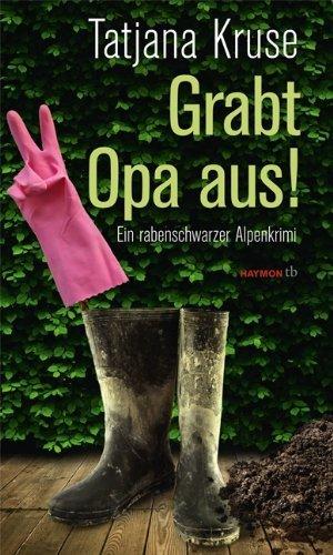 Rezension zu »Grabt Opa aus!« von Tatjana Kruse