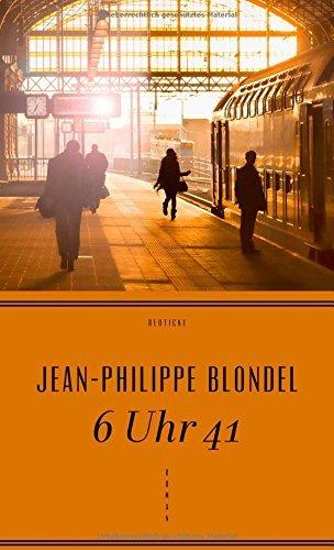 Rezension zu »6 Uhr 41« von Jean-Philippe Blondel