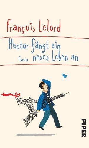Rezension zu »Hector fängt ein neues Leben an« von François Lelord
