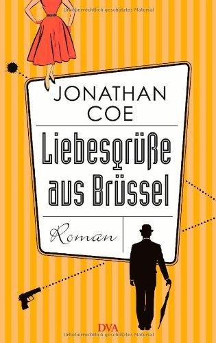 Rezension zu »Liebesgrüße aus Brüssel« von Jonathan Coe