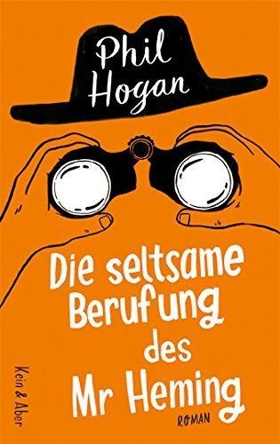 Rezension zu »Die seltsame Berufung des Mr Heming« von Phil Hogan