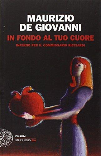 Rezension zu »In fondo al tuo cuore« von Maurizio de Giovanni