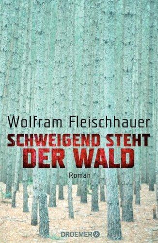 Rezension zu »Schweigend steht der Wald« von Wolfram Fleischhauer
