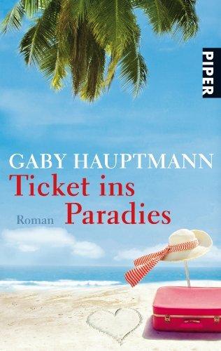 Leseeindruck zu »Ticket ins Paradies« von Gaby Hauptmann