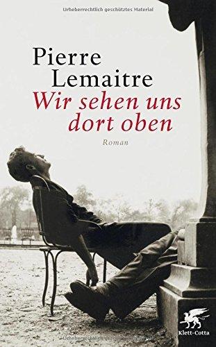 Rezension zu »Wir sehen uns dort oben« von Pierre Lemaitre