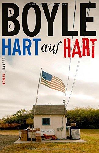 T.C. Boyle: �Hart auf Hart�