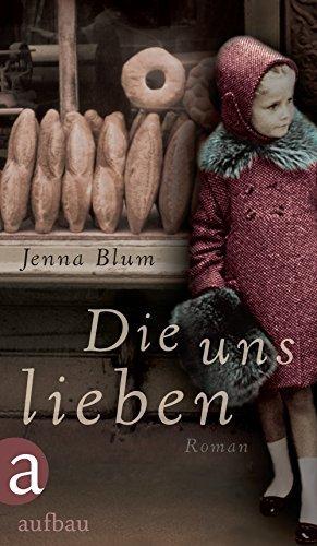 Rezension zu »Die uns lieben« von Jenna Blum