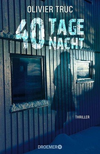 Rezension zu Olivier Truc: »40 Tage Nacht«