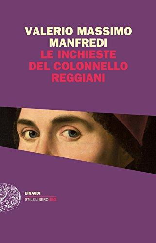 Rezension zu »Le inchieste del colonnello Reggiani« von Valerio Massimo Manfredi