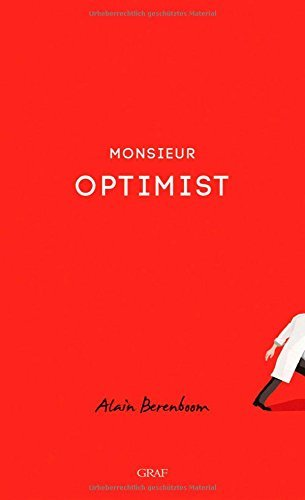 Rezension zu »Monsieur Optimist« von Alain Berenboom