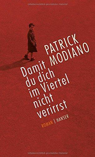 Rezension zu »Damit du dich im Viertel nicht verirrst« von Patrick Modiano