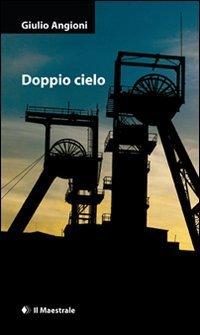Rezension zu »Doppio cielo« von Giulio Angioni