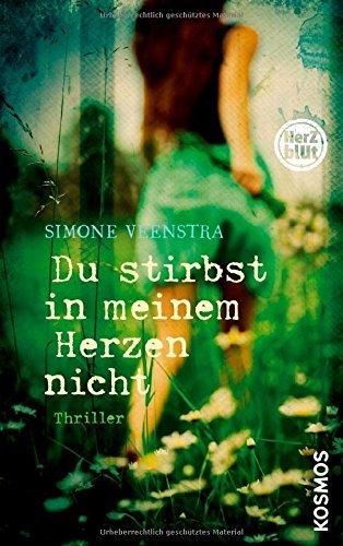 Rezension zu »Du stirbst in meinem Herzen nicht« von Simone Veenstra