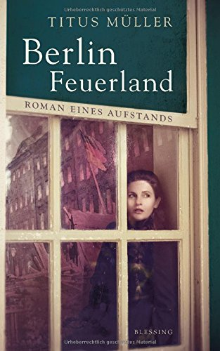 Rezension zu »Berlin Feuerland« von Titus Müller