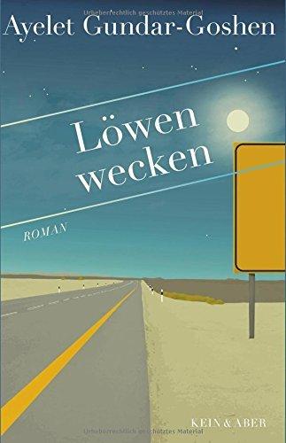 Ayelet Gundar-Goshen: �L�wen wecken�